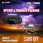 DPCHIP & Exhaust Package